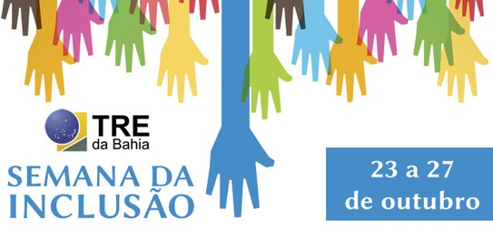 TRE da Bahia realiza 1ª Semana da Inclusão