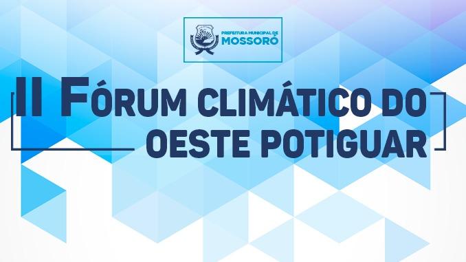 Prefeitura de Mossoró realizará II Fórum Climático do Oeste Potiguar no dia 17