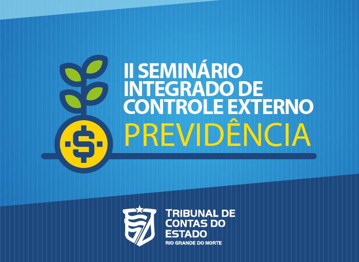 TCE promove seminário integrado para discutir Regimes Próprios de Previdência no RN