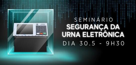 TSE promove seminário sobre segurança da urna eletrônica