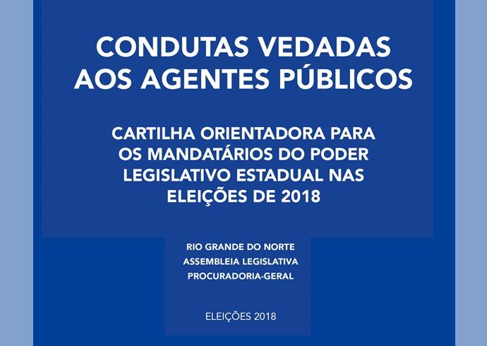 ALRN divulga cartilha com condutas vedadas a agentes públicos nas eleições de 2018