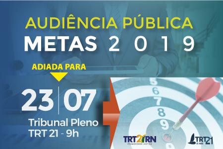 Audiência pública que discute Metas do Judiciário 2019 é adiada para segunda (23)