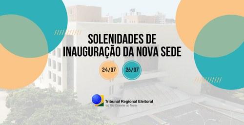 TRE-RN realiza sessão solene dia 24 e inaugura oficialmente nova sede em 26 de julho