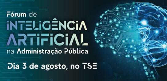 Acompanhe ao vivo o Fórum de Inteligência Artificial na Administração Pública