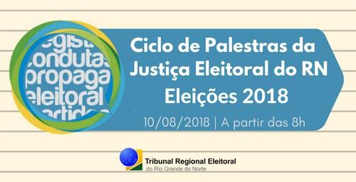 TRE-RN promove 'Ciclo de Palestras' sobre as Eleições 2018 nesta sexta-feira (10)