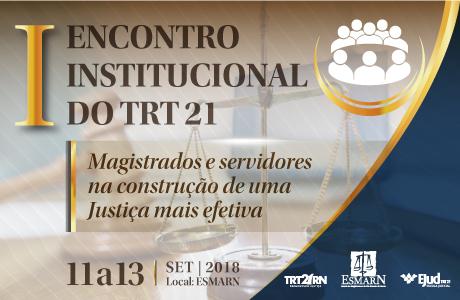 I Encontro Institucional do TRT21 começa nesta terça (11)