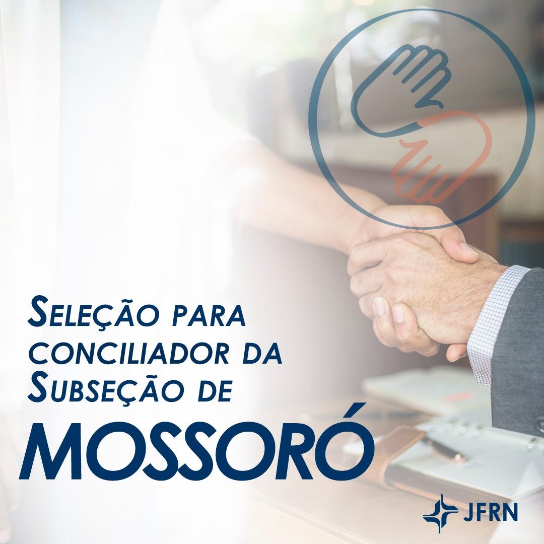 Subseção de Mossoró divulga resultado da primeira fase da seleção para conciliador